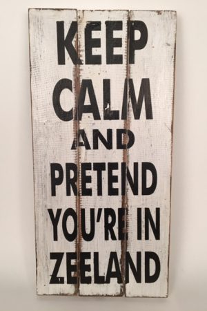 50378-tekstbord-keep-calm-and-pretend-you're-in-zeeland